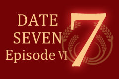 7月7日解禁!! DATE SEVEN EpisodeⅥ